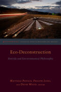 Eco-Deconstruction: Derrida and Environmental Philosophy
