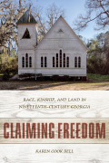 Claiming Freedom: Race, Kinship, and Land in Nineteenth-Century Georgia