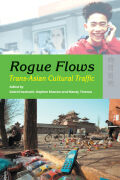 Rogue Flows: Trans-Asian Cultural Traffic