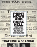 Print News and Raise Hell: The Daily Tar Heel and the Evolution of a Modern University