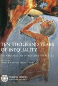 Ten Thousand Years of Inequality: The Archaeology of Wealth Differences