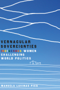 Vernacular Sovereignties: Indigenous Women Challenging World Politics