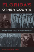 Florida's Other Courts: Unconventional Justice in the Sunshine State