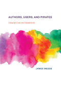 Authors, Users, and Pirates: Copyright Law and Subjectivity