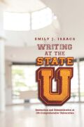 Writing at the State U: Instruction and Administration at 106 Comprehensive Universities