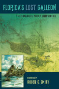 Florida's Lost Galleon: The Emanuel Point Shipwreck