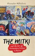 The Mitki and the Art of Postmodern Protest in Russia