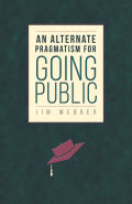 An Alternate Pragmatism for Going Public Cover