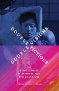 Double Visions, Double Fictions: The Doppelgänger in Japanese Film and Literature