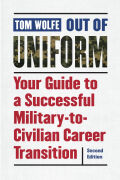 Out of Uniform, Second Edition: Your Guide to a Successful Military-to-Civilian Career Transition