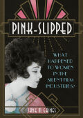 Pink-Slipped: What Happened to Women in the Silent Film Industries?