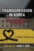 Transgression in Korea: Beyond Resistance and Control