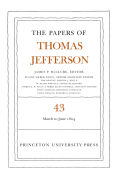 The Papers of Thomas Jefferson, Volume 43: 11 March to 30 June 1804