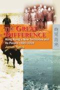 The Great Difference: Hong Kong's New Territories and Its People 1898-2004