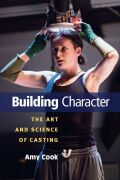 Building Character: The Art and Science of Casting