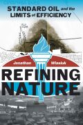 Refining Nature: Standard Oil and the limits of Efficiency