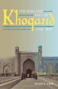 The Rise and Fall of Khoqand, 1709-1876: Central Asia in the Global Age