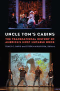 Uncle Tom's Cabins: The Transnational History of America's Most Mutable Book