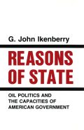 Reasons of State: Oil Politics and the Capacities of American Government