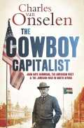 The Cowboy Capitalist: John Hays Hammond, the American West, and the Jameson Raid in South Africa