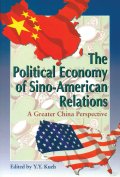 The Political Economy of Sino-American Relations: A Greater China Perspective
