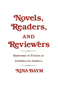 Novels, Readers, and Reviewers: Responses to Fiction in Antebellum America