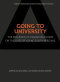 Going to University. The Influence of Higher Education on the Lives of Young South Africans