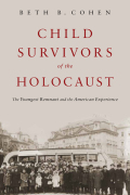 Child Survivors of the Holocaust: The Youngest Remnant and the American Experience