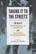 Taking It to the Streets: The Role of Scholarship in Advocacy and Advocacy in Scholarship