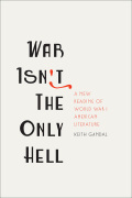 War Isn't the Only Hell: A New Reading of World War I American Literature