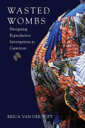 Wasted Wombs: Navigating Reproductive Interruptions in Cameroon