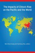 The Impacts of China's Rise on the Pacific and the World