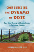 Constructing the Dynamo of Dixie: Race, Urban Planning, and Cosmopolitanism in Chattanooga, Tennessee