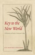 Key to the New World: A History of Early Colonial Cuba