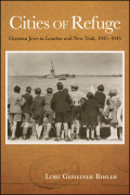 Cities of Refuge: German Jews in London and New York, 1935-1945