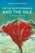 On the Mediterranean and the Nile: The Jews of Egypt
