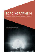 Topoi/Graphein: Mapping the Middle in Spatial Thought