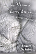 The House of Early Sorrows: A Memoir in Essays