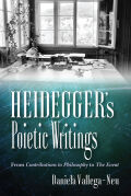 Heidegger's Poietic Writings: From Contributions to Philosophy to The Event