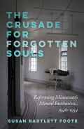 The Crusade for Forgotten Souls: Reforming Minnesota's Mental Institutions, 1946–1954
