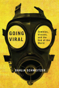 Going Viral: Zombies, Viruses, and the End of the World
