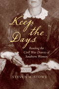 Keep the Days: Reading the Civil War Diaries of Southern Women