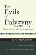 The Evils of Polygyny: Evidence of Its Harm to Women, Men, and Society