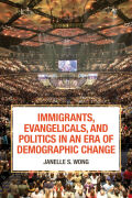 Immigrants, Evangelicals, and Politics in an Era of Demographic Change