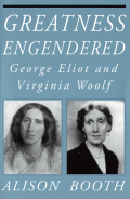 Greatness Engendered: George Eliot and Virginia Woolf