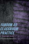 Fandom as Classroom Practice: A Teaching Guide