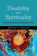 Disability and Spirituality: Recovering Wholeness