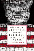 America, Aristotle, and the Politics of a Middle Class