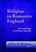 Religion in Romantic England: An Anthology of Primary Sources