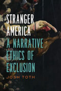 Stranger America: A Narrative Ethics of Exclusion